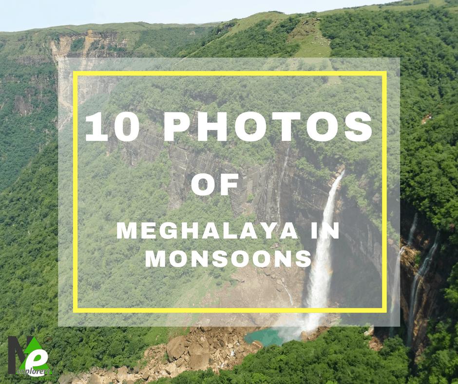 meghalaya in monsoons